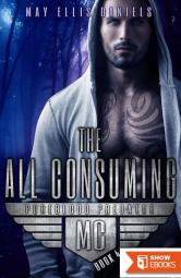 The All Consuming: A Shifter MC Novel