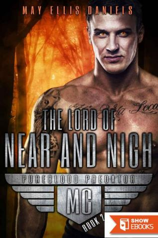 The Lord of Near and Nigh: A Shifter MC Novel
