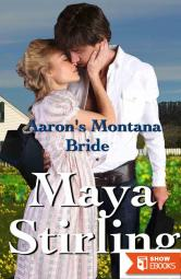 Aaron's Montana Bride (Sweet, Clean Western Historical Romance)(Montana Ranchers and Brides Series)