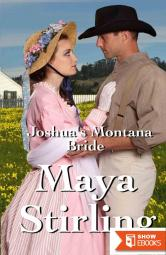 Joshua's Montana Bride (Sweet, Clean Western Historical Romance)(Montana Ranchers and Brides Series)