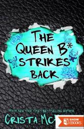 The Queen B* Strikes Back