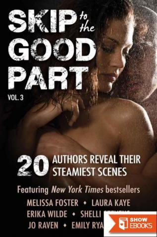Skip to the Good Part 3: 20 Authors Reveal Their Steamiest Scenes