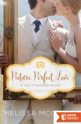 Picture Perfect Love (Year Of Weddings 2 Book 7; Series Order 19) (Christian Romance)