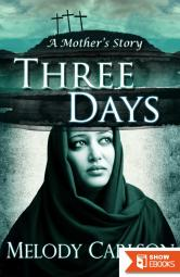 Three Days: A Mother's Story