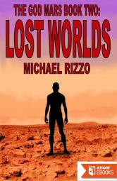 The God Mars Book Two: Lost Worlds