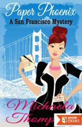 Paper Phoenix: A Mystery of San Francisco in the '70s (A Classic Cozy–with Romance!)