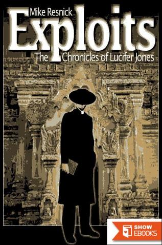 Exploits: The Chronicles of Lucifer Jones Volume II — 1926-1931