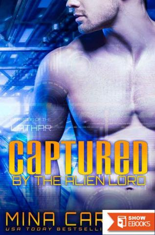 Captured by the Alien Lord: An Alien Warrior Romance (Warriors of the Lathar Book 1)