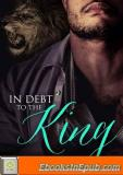 In Debt to the King: Paranormal Shape Shifter Alpha Male Cage Fighter Werelion Romance