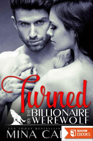 Turned by the Billionaire Werewolf: BBW Paranormal Bad Boy Billionaire Werewolf Romance (Kingwood Pack Book 2)