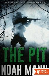 The Pit (The Bugging Out Series Book 4)