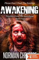 Awakening: Parables From the Apocalypse – Dystopian Fiction