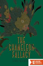 The Chameleon Fallacy (Big Bamboo Book 2)