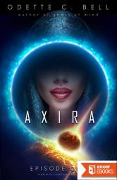 Axira Episode One: A Galactic Coalition Academy Series
