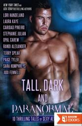 Tall, Dark and Paranormal: 10 Thrilling Tales of Sexy Alpha Bad Boys