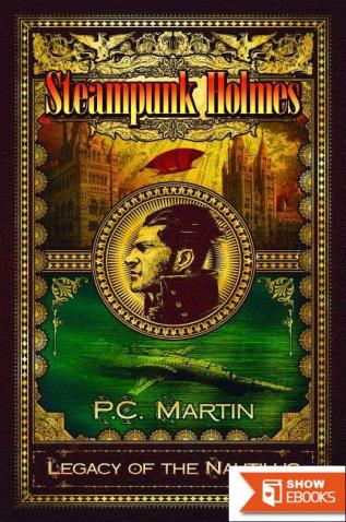 Steampunk Holmes: Legacy of the Nautilus