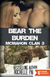 Bear the Burden: McMahon Clan 3 (Fated Mates Book 6)