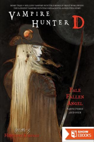 Vampire Hunter D: Pale Fallen Angel Parts Three and Four