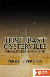 Just Past Oysterville: Shoalwater Book One