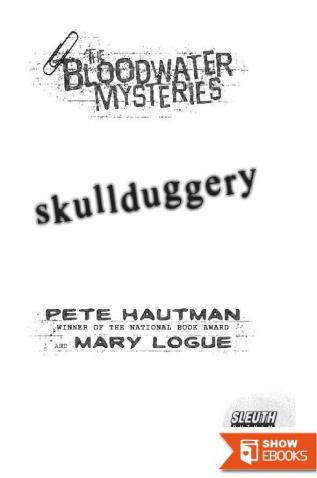 The Bloodwater Mysteries: Skullduggery