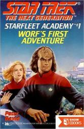 Star Trek: Starfleet Academy – The Next Generation – 01 – Worf's First Adventure