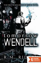 Tomorrow Wendell (White Dragon Black)