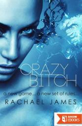 Crazy Bitch (Bitches and Queens Book 2)