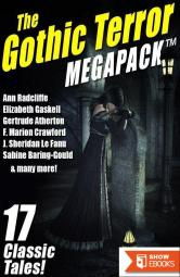 The Gothic Terror MEGAPACK™: 17 Classic Tales