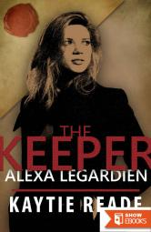 The Keeper: Alexa LeGardien