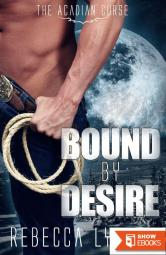 Bound By Desire (The Acadian Curse)