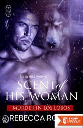 Scent of His Woman (Black Hills Wolves Book 39)