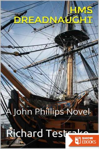 HMS DREADNAUGHT: A John Phillips Novel