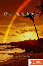 Over the Rainbow – Book One – 'The Gathering Place'