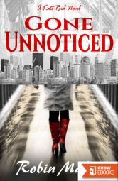 Gone Unnoticed: A Kate Reid Novel (The Kate Reid Series Book 3)