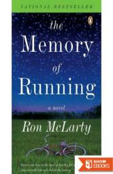The Memory of Running: A Novel