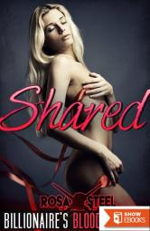 Shared (Billionaire's Blood Slave 4)