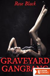 Graveyard Gangbang (A Vampire Double Penetration Group Sex Paranormal Erotica)