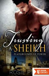 Trusting A Sheikh (Playgrounds of Power 1)