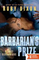 Barbarian's Prize: A SciFi Alien Romance (Ice Planet Barbarians Book 6)