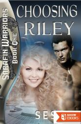 Choosing Riley: Sarafin Warriors Book 1