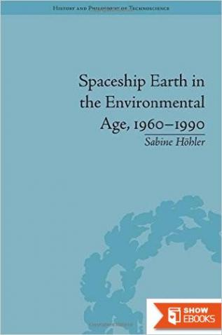 Spaceship Earth in the Environmental Age, 1960 – 1990