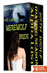 The Last Werewolf Bride Complete Trilogy