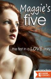 Maggie's Five …the first in a LOVE story