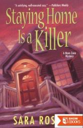 Mom Zone Mysteries 02 Staying Home Is a Killer