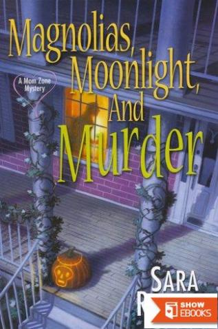 Mom Zone Mysteries 04-Magnolias, Moonlight, and Murder