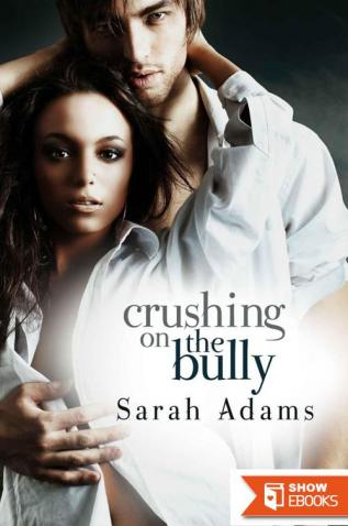 Crushing on the Bully