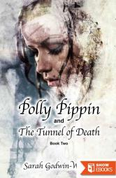Polly Pippin and The Tunnel of Death