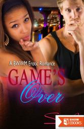 Game's Over: A BWWM Romance (Game of Chance Book 3)