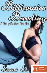 Billionaire Breeding 3 Story Erotica Bundle