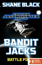 Battle Force (Captain Jason Hunter and the Bandit Jacks Collections Book 2)